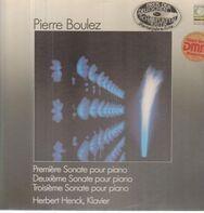 Pierre Boulez - Herbert Henck - Première Sonate Pour Piano / Deuxième Sonate Pour Piano / Troisième Sonate Pour Piano