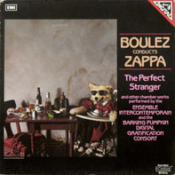 Pierre Boulez Conducts Frank Zappa - The Perfect Stranger