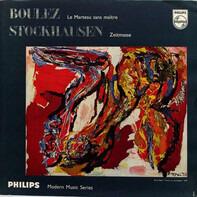 Pierre Boulez / Karlheinz Stockhausen - Le Marteau Sans Maître / Zeitmasse