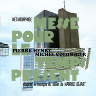 Pierre Henry & Michel Colombier - Métamorphose - Messe Pour Le Temps Présent