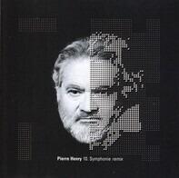 Pierre Henry - 10. Symphonie Remix