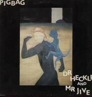 Pigbag - Dr. Heckle and Mr. Jive