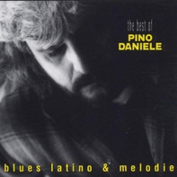 Pino Daniele - The Best Of: Blues Latino & Melodie