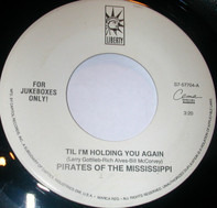 Pirates Of The Mississippi - Til I'm Holding You Again
