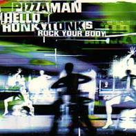 Pizzaman - Hello Honky Tonks (Rock Your Body)