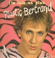 Plastic Bertrand - J'te Fais Un Plan