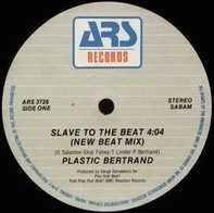 Plastic Bertrand - Slave To The Beat
