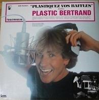 Plastic Bertrand - Plastiquez Vos Baffles