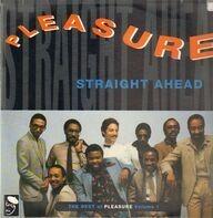 Pleasure - Straight Ahead - The Best Of Pleasure Volume 1
