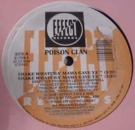 Poison Clan - Shake Whatcha' Mama Gave Ya' / I Hate Ho's