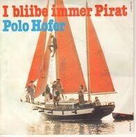 Polo Hofer - I Bliibe Immer Pirat