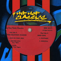 Poor Righteous Teachers / Dana Dane - Hip Hop Party Classics