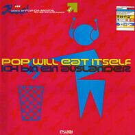 Pop Will Eat Itself - Ich Bin Ein Auslander