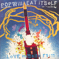 Pop Will Eat Itself - Love Missile F1-11
