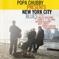 Popa Chubby - Presents New York City Blues