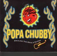 Popa Chubby - Stealing the Devil's -Dig