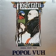 Popol Vuh - Nosferatu The Vampyre (Original Sound Track)