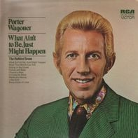 Porter Wagoner - What Ain't to Be, Just Might Happen