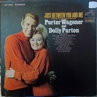 Porter Wagoner And Dolly Parton - Just Between You And Me