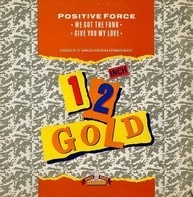 Positive Force - We Got The Funk / Give You My Love
