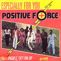 Positive Force - Especially For You / People Get On Up