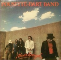 Pousette-Dart Band - Never Enough
