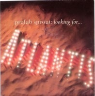 Prefab Sprout - Looking For Atlantis