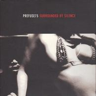 Prefuse 73 - Surrounded by Silence