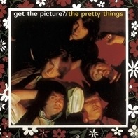 Pretty Things - Get The Picture ?
