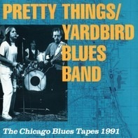 Pretty Things / Yardbird Blues Band - The Chicago Blues Tapes 1991
