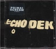 Primal Scream - Echo Dek