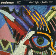 Primal Scream Featuring Denise Johnson - Don't Fight It, Feel It (Remixed By Graham Massey)