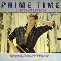 Prime Time - I Can't Get Enough / Somebody Takes Me To Heaven
