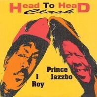 Prince Jazzbo And I-Roy - Head to Head Clash