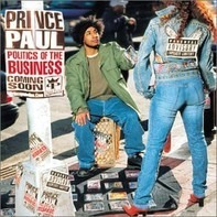Prince Paul - Politics of the Business