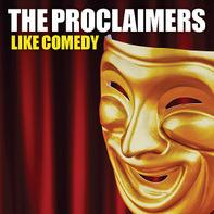 PROCLAIMERS,THE - Like Comedy
