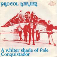 Procol Harum - A Whiter Shade Of Pale / Conquistador
