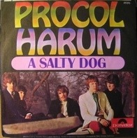 Procol Harum - A Salty Dog / Long Gone Week