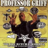 Professor Griff - The Ole B#tch-U-Worryz