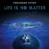 Professor Tip Top - Life Is No Matter (vinyl)