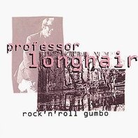 Professor Longhair - Rock 'N' Roll Gumbo