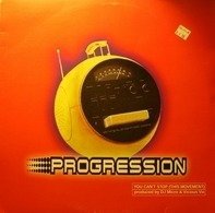 Progression - You Can't Stop (This Movement)