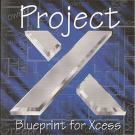 Project X - Blueprint For Xcess