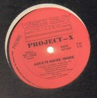 Project-X - Give'm Some More / Get Down