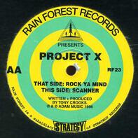 Project X - Rock Ya Mind / Scanner