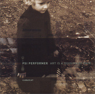 Psi Performer - Art Is a Division of Pain