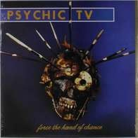 Psychic TV - Force The Hand Of..