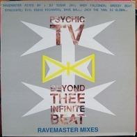 Psychic TV - Beyond Thee Infinite Beat (Ravemaster Mixes)