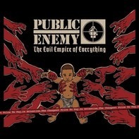 Public Enemy - EVIL EMPIRE OF..