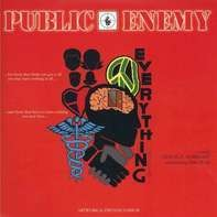 Public Enemy - Everything B/W I Shall Not BE Moved